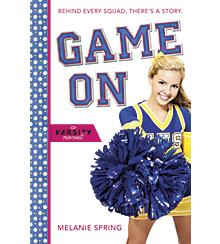 Game On: A Varsity Novel by Melanie Spring