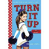 Turn It Up: A Varsity Novel by Melanie Spring
