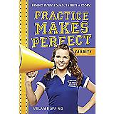 Practice Makes Perfect: A Varsity Novel by Melanie Spring
