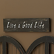 Good Life Wall Sign