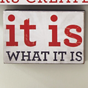 it is what it is sign