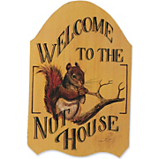 Welcome To The Nut House Indoor Sign