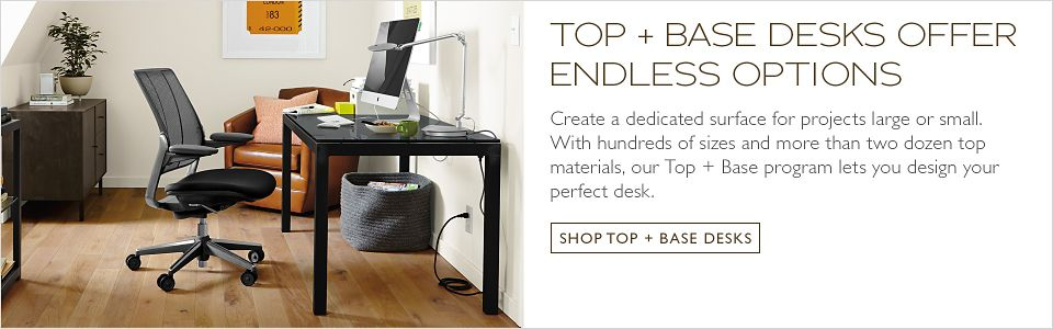 Create a dedicated surface for projects large or small. With hundreds of sizes and more than two dozen top materials, our Top + Base program lets you design your perfect desk.