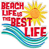 Beach Life is the Best Life - Twill