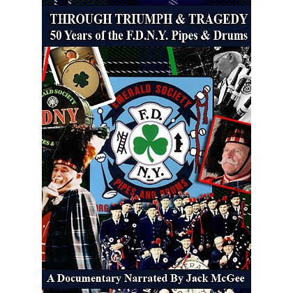 "F.D.N.Y. Emerald Society Pipes and Drums ""Through Triumph and Tragedy – 50 Years of the F.D.N.Y. Pipes & Drums"" DVD"