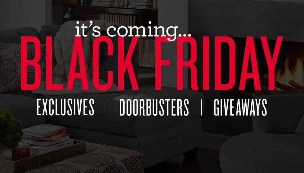 Black Friday is Coming - Free Furniture | Amazing Doorbusters | Exclusive Giveaways