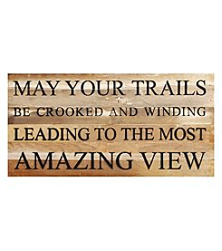 Second Nature by Hand May Your Trails Be Wall Decor