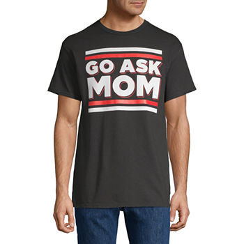 Go Ask Mom Mens Crew Neck Short Sleeve Graphic T-Shirt