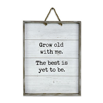 Grow Old With Me Wall Sign