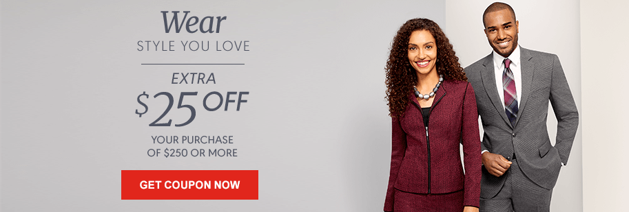 Wear Style You Love - Extra $25 Off Your Purchase of $250 or More