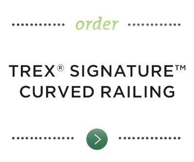 Order Trex Signature curved railing.