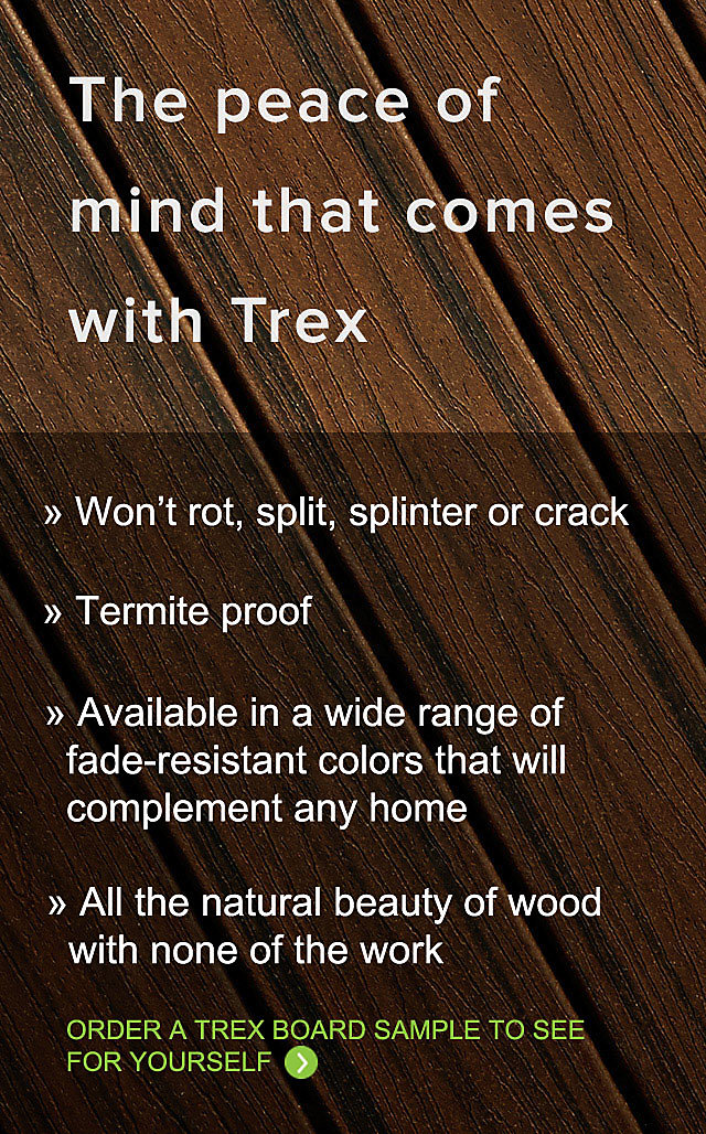 Trex composite decks are the hassle free wood alternative that will bring you long lasting beauty for years to come.