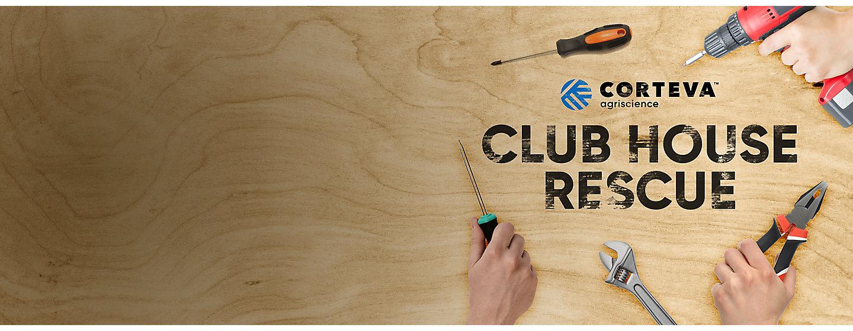 Club House Rescue Campaign