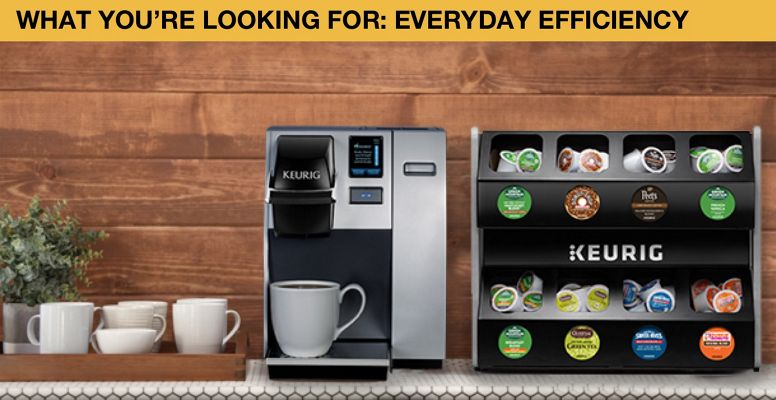 What You're Looking For: Everyday Efficiency. Image of brewer and K-Cups.