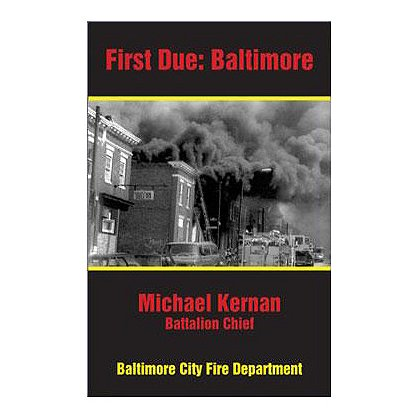 First Due Baltimore, By Michael Kernan, Paperback, 273 pages