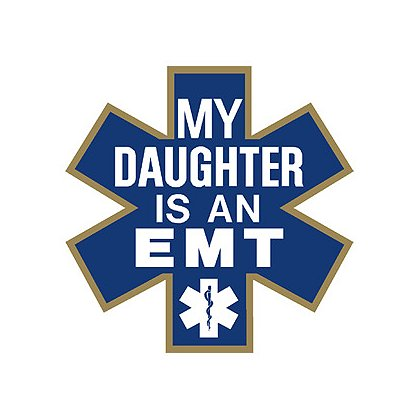 Exclusive My Daughter is an EMT Star of Life Decal