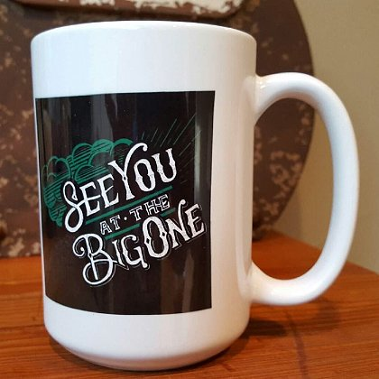 Gettin Salty See You At The Big One Ceramic Coffee Mug