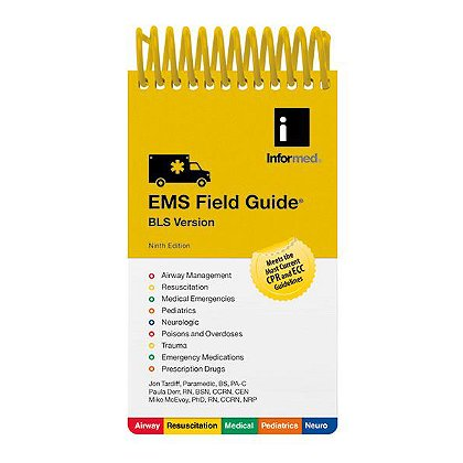 Informed Guides EMS Field Guide, BLS/Intermediate Version