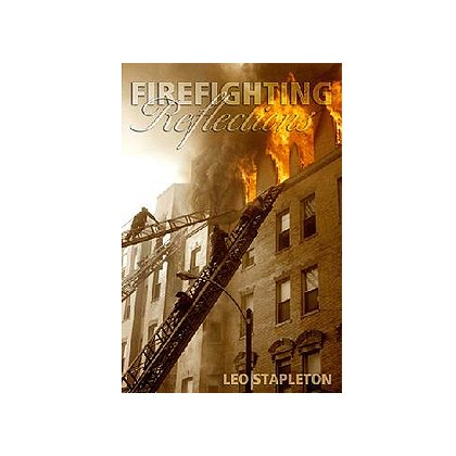 DMC Associates Firefighting Reflections, by Leo D. Stapleton