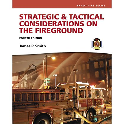 Brady Strategic & Tactical Considerations On The Fireground, 4th Edition