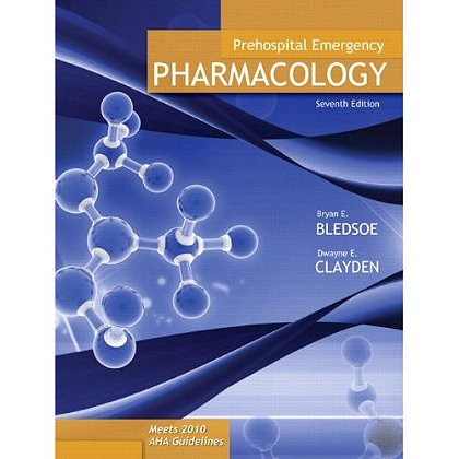 Brady Prehospital Emergency Pharmacology, 7th Edition