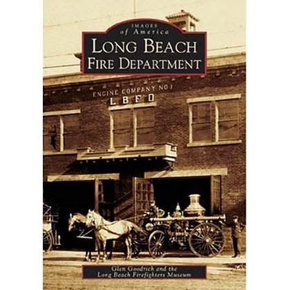 Images Of America Long Beach Fire Department Book