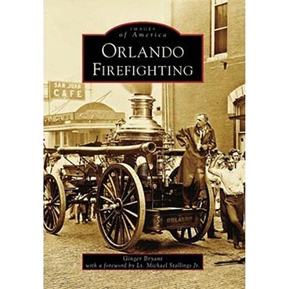 Images Of America Orlando Firefighting Book