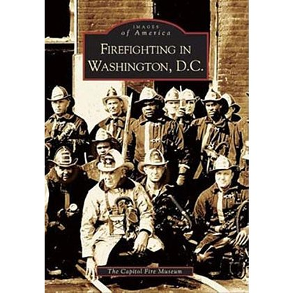 Images of America Firefighting in Washington, D.C.