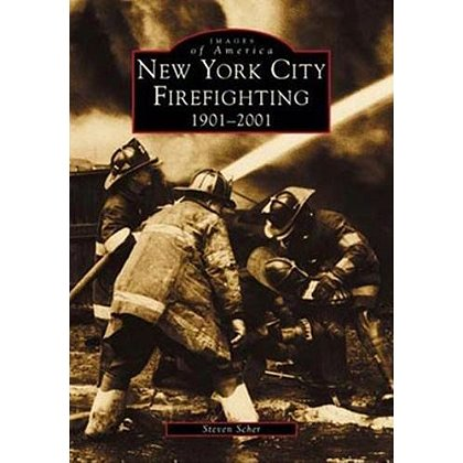 Images Of America New York City Firefighting: 1901-2001