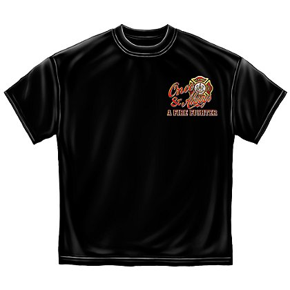Erazor Bits Once a Firefighter, Always A Firefighter T-Shirt