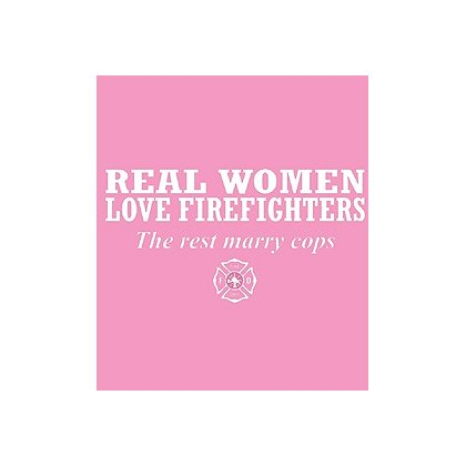 Fisher Sportswear Real Women Love Firefighters Short-Sleeve T-Shirt