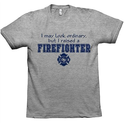 Fisher Sportswear I Raised A Firefighter Short-Sleeve T-Shirt