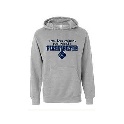 Fisher Sportswear I Raised A Firefighter Hooded Sweatshirt