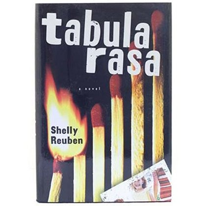 Tabula Rasa: A Novel by Shelley Reuben