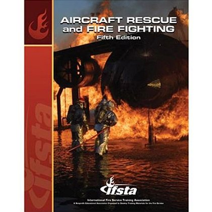 IFSTA Aircraft Rescue and Fire Fighting, 5th Edition