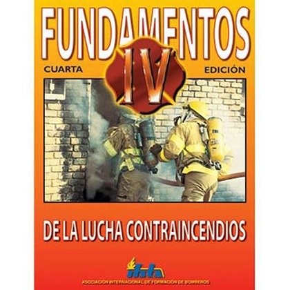 IFSTA Fundamentos de las luchas contraincendios Book, 4th Edition