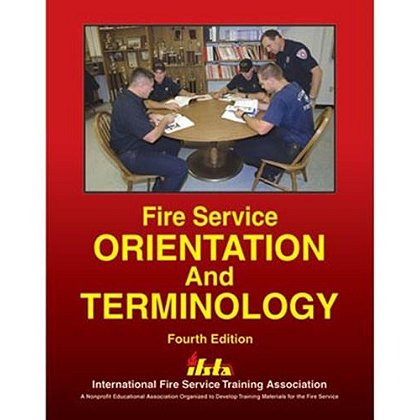 IFSTA Fire Service Orientation and Terminology Book, 4th Edition