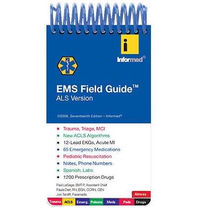 Informed Guides EMS Field Guide, ALS Version