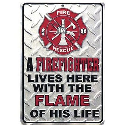 A Firefighter Lives Here With The Flame Of His Life Sign
