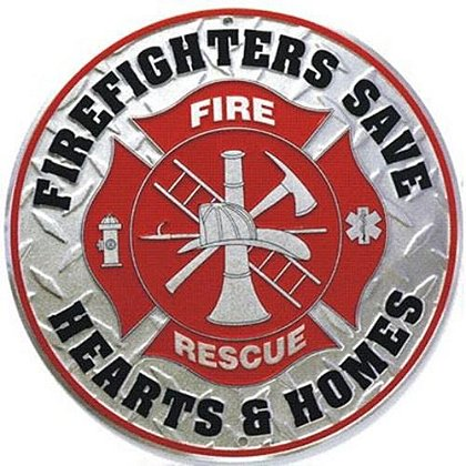 Firefighters Save Hearts & Homes Sign