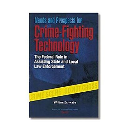 Needs And Prospects For Crime-Fighting Technology