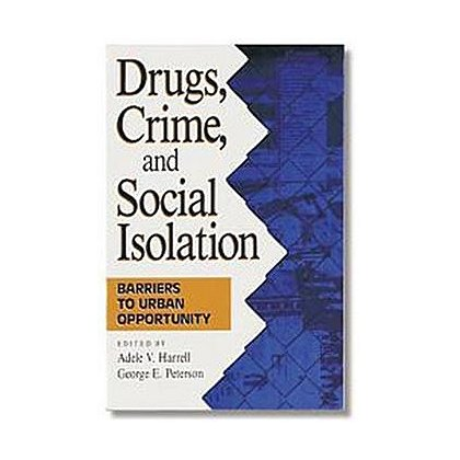 Drugs, Crime, and Social Isolation